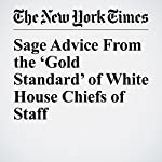 Sage Advice From the 'Gold Standard' of White House Chiefs of Staff   Peter Baker