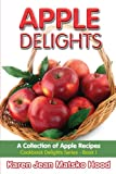 Apple Delights Cookbook: A Collection of Apple Recipes (Cookbook Delights Series)