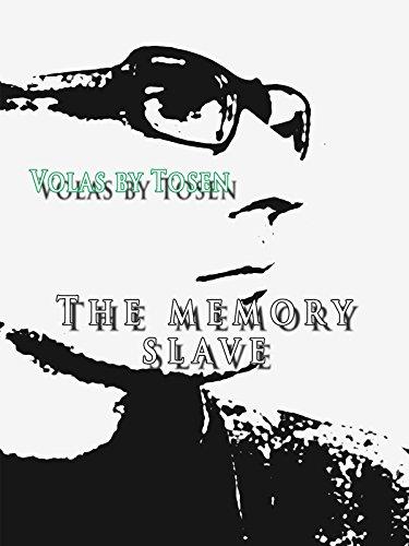 Volas by Tosen: The Memory Slave