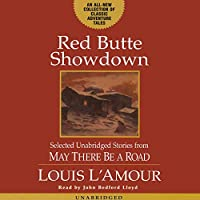 Red Butte Showdown: May There Be a Road, Part 3 (       UNABRIDGED) by Louis L'Amour Narrated by John Bedford Lloyd