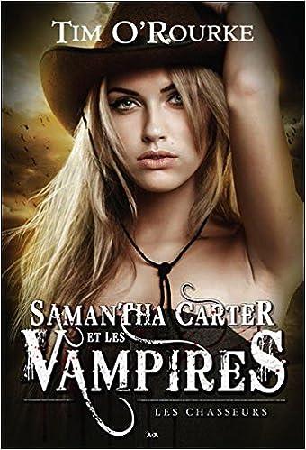 Samantha Carter et les vampires T1 - Les chasseurs (2016)