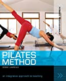 Pilates Method: An Integrative Approach to Teaching (Fitness Professionals) (0713684968) by Lawrence, Debbie