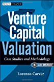 img - for Venture Capital Valuation, + Website: Case Studies and Methodology (Wiley Finance) book / textbook / text book
