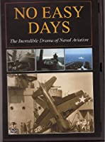 No Easy Days - The Incredible Drama Of Naval Aviation by USFS Video, Inc