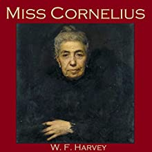 Miss Cornelius Audiobook by W. F. Harvey Narrated by Cathy Dobson