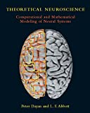 Theoretical Neuroscience: Computational and Mathematical Modeling of Neural Systems (Computational Neuroscience) (English...