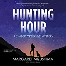 Hunting Hour: A Timber Creek K-9 Mystery | Livre audio Auteur(s) : Margaret Mizushima Narrateur(s) : Nancy Wu