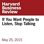 If You Want People to Listen, Stop Talking | Peter Bregman
