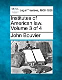 img - for Institutes of American law. Volume 3 of 4 book / textbook / text book