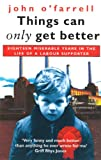 Things Can Only Get Better (038541059X) by John O'Farrell