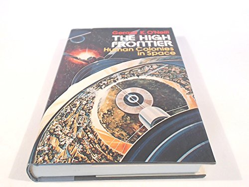 The High Frontier: Human Colonies in Space