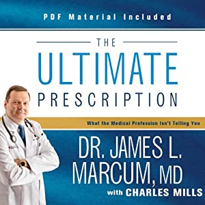 The Ultimate Prescription: What the Medical Profession Isn't Telling You | [James L. Marcum, Charles Mills]