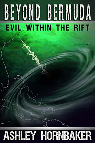Beyond Bermuda: Evil Within the Rift: Volume 1
