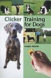 Clicker Training for Dogs (1860542824) by Pryor, Karen
