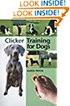 Clicker Training for Dogs: Positive r...