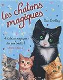 echange, troc Sue Bentley - Les chatons magiques : Album collector