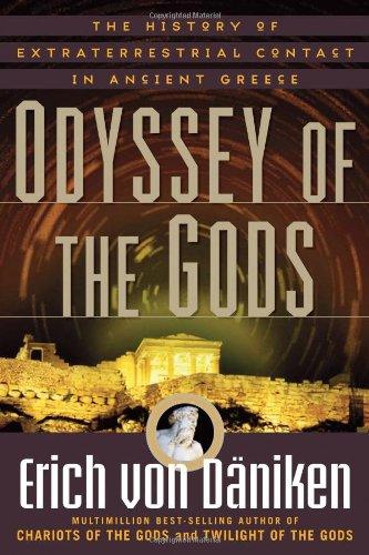 Odyssey of the Gods: The History of Extraterrestrial Contact in Ancient Greece PDF