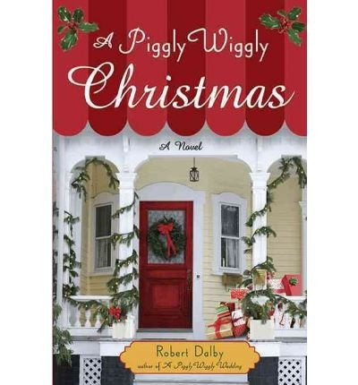 a-piggly-wiggly-christmas-a-piggly-wiggly-christmas-by-dalby-robert-author-nov-24-2010-hardcover-