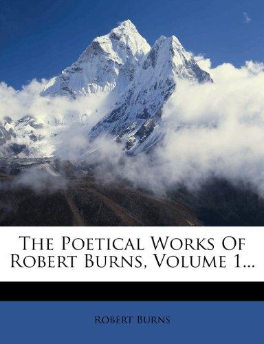 The Poetical Works Of Robert Burns, Volume 1...