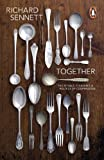Together: The Rituals, Pleasures and Politics of Cooperation by Sennett, Richard (2013) Richard Sennett