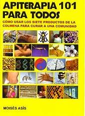 Apiterapia 101 para todos (Spanish Edition)