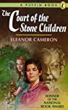 The Court of the Stone Children (0140342893) by Cameron, Eleanor