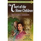 The Court of the Stone Children ~ Eleanor Cameron