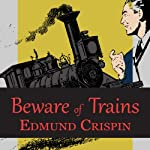 Beware of the Trains: And Other Stories | Edmund Crispin