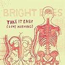 Take It Easy (Love Nothing) / Burn Rubber