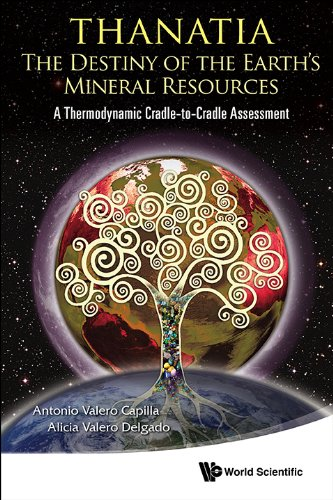 thanatia-the-destiny-of-the-earths-mineral-resources-a-thermodynamic-cradle-to-cradle-assessment