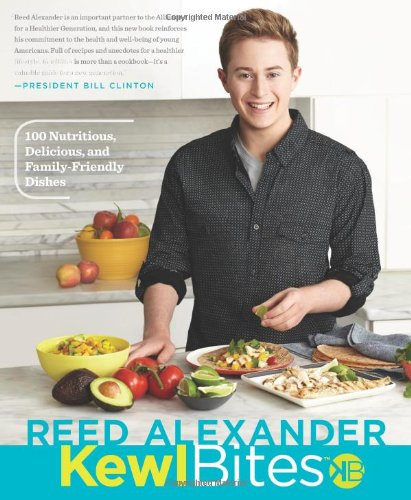 KewlBites(TM): 100 Nutritious, Delicious, and Family-Friendly Dishes by Reed Alexander