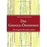 """Die Google-�konomie: Wie Google die Wirtschaft ver�ndertvon """"Veit Siegenheim"""""""