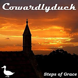 Cowardlyduck -  Steps of Grace