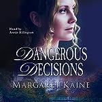 Dangerous Decisions | Margaret Kaine