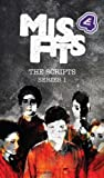 Misfits, The Scripts Series One