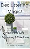 Decluttering Magic!: Home and Life Organizing Made Easy