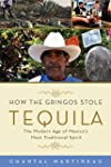 How the Gringos Stole Tequila: The Mo...