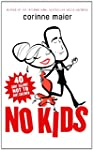 No Kids: 40 Good Reasons Not to Have...