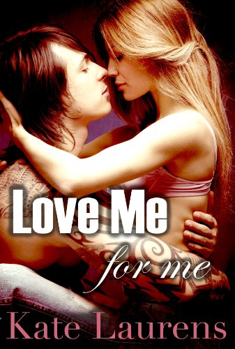Love Me For Me (Safe Haven) by Kate Laurens