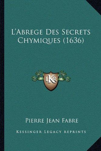 L'Abrege Des Secrets Chymiques (1636)
