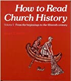 img - for How to Read Church History Volume One (v. 1) book / textbook / text book