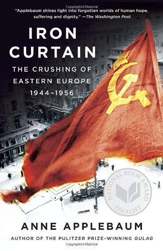 Iron Curtain The Crushing of Eastern Europe 1944-1956140009707X