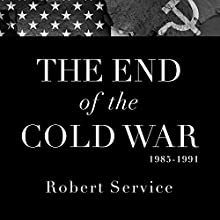 The End of the Cold War 1985-1991 Audiobook by Robert Service Narrated by Ralph Lister