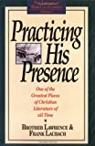 Practicing His Presence (The Library of Spiritual Classics, Volume 1) (0940232014) by Brother Lawrence