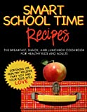 51YnsnUU0nL. SL160  SMART SCHOOL TIME RECIPES: The Breakfast, Snack, and Lunchbox Cookbook for Healthy Kids and Adults