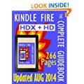 Kindle Fire: The Complete Guidebook - For the Kindle Fire HDX and HD, Second Edition