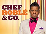 Chef Roblé & Co.: Chef Roble & Co. Season 2