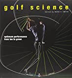 Golf Science: Optimum Performance from Tee to Green