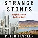 Strange Stones (       UNABRIDGED) by Peter Hessler Narrated by George Backman