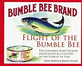 img - for Flight of the Bumble Bee : The Columbia River Packers Association & a Century in the Pursuit of Fish by Irene Martin (2011-05-03) book / textbook / text book